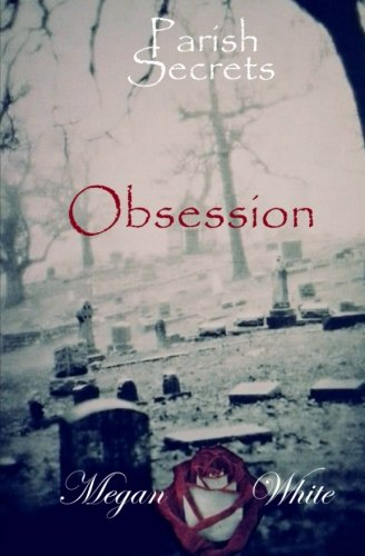 9781494376741: Obsession: Volume 2 (Parish Secrets)