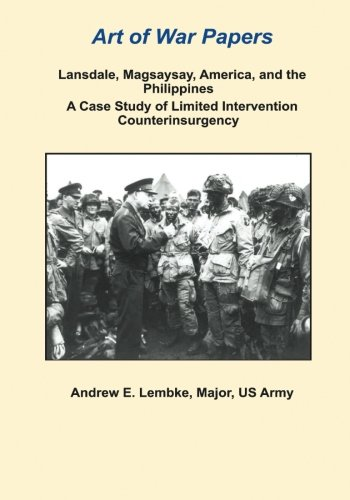 Lansdale, Magsaysay, America, and the Philippines: A: Lembke, Major, US
