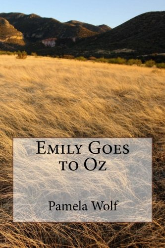 Emily Goes to Oz (Paperback): Pamela Wolf