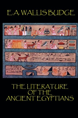 9781494381325: The Literature of the Ancient Egyptians
