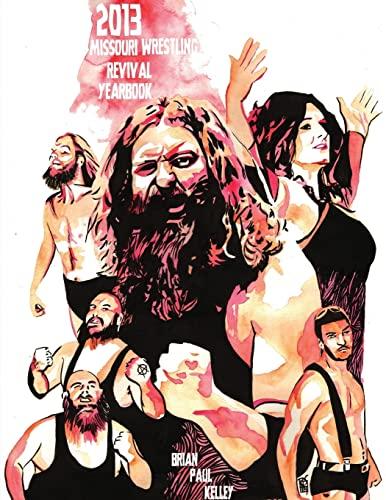 9781494381547: 2013 Missouri Wrestling Revival Yearbook