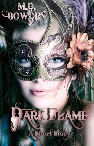 Dark Flame - A Short Story (Paperback): M D Bowden