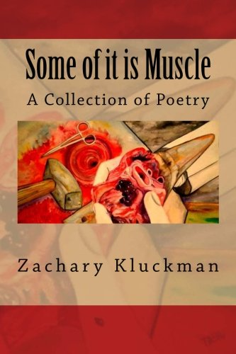 Some of It is Muscle: Zachary Kluckman