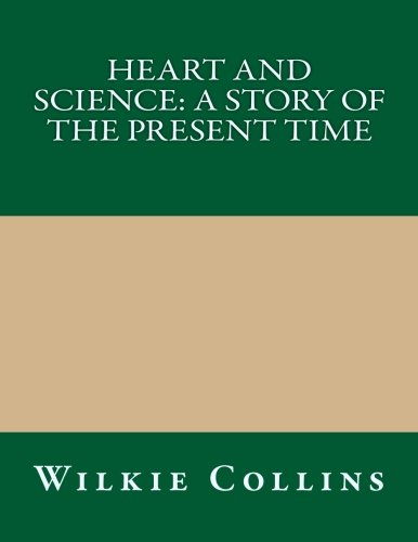 9781494388294: Heart and Science: A Story of the Present Time