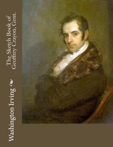 The Sketch Book of Geoffrey Crayon, Gent.: Washington Irving