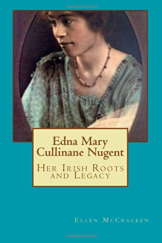 9781494391218: Edna Mary Cullinane Nugent: Her Irish Roots and Legacy