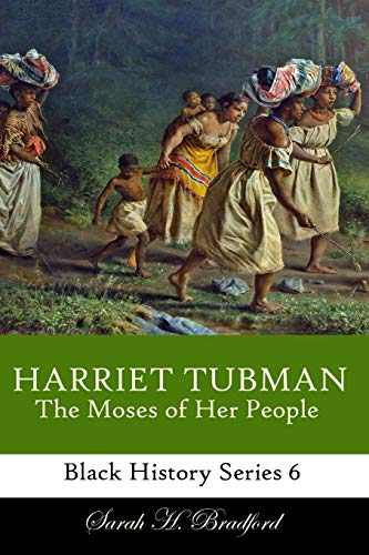 9781494391294: Harriet Tubman: The Moses of Her People (Black History Series) (Volume 6)