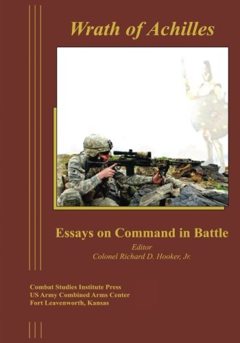 Wrath of Achilles: Essays on Command in: Hooker, Jr. Colonel
