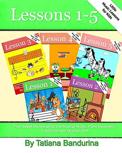 Little Music Lessons for Kids: Lessons 1-5: Tatiana Bandurina