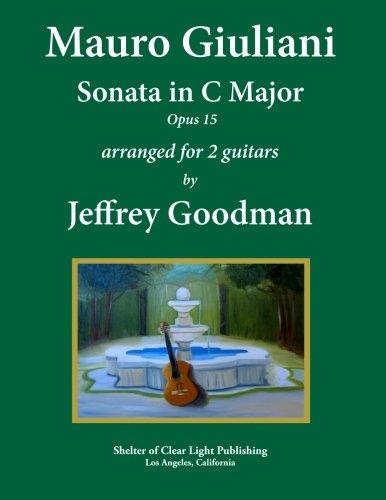 Mauro Giuliani - Sonata in C Major,: Jeffrey Goodman