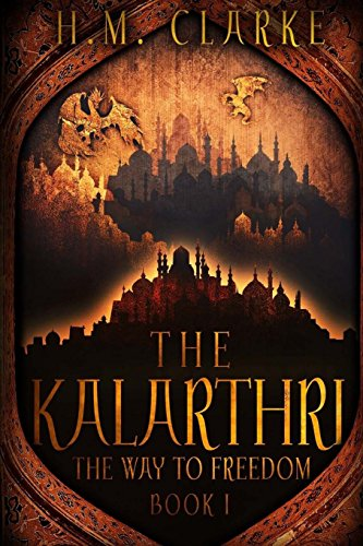 9781494395551: The Kalarthri (The Way to Freedom)
