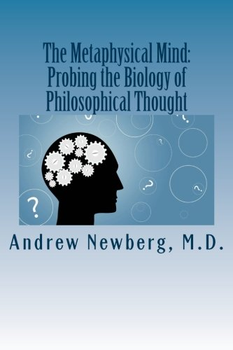 9781494396749: The Metaphysical Mind: Probing the Biology of Philosophical Thought