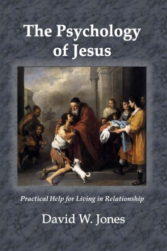 9781494399252: The Psychology of Jesus: Practical Help for Living in Relationship