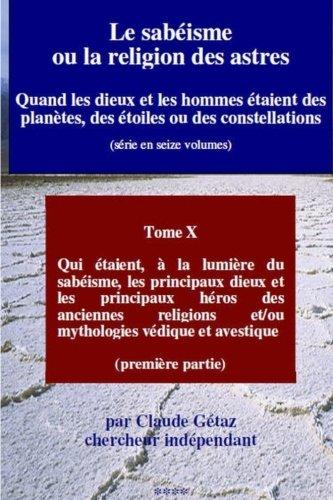 9781494401863: Le sabéisme ou la religion des astres: Qui étaient, à la lumière du sabéisme, les principaux dieux et les principaux héros des anciennes religions ... constellations) (Volume 10) (French Edition)