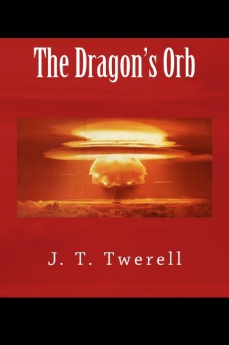 The Dragon's Orb: Twerell, J. T.