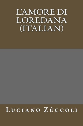9781494402273: L'amore di Loredana (Italian)
