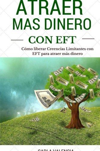 9781494407117: Atraer mas dinero usando EFT: Protocolos para crear mas dinero: Volume 2 (Abundancia con EFT)