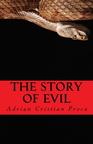 The Story of Evil: Adrian C Proca