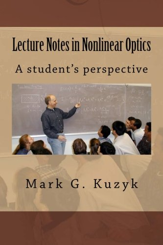 9781494408930: Lecture Notes in Nonlinear Optics: A student's perspective