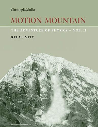 9781494409975: Motion Mountain - vol. 2 - The Adventure of Physics: Relativity (Volume 2)