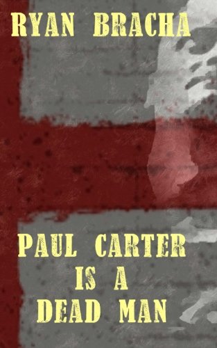 9781494410346: Paul Carter is a Dead Man