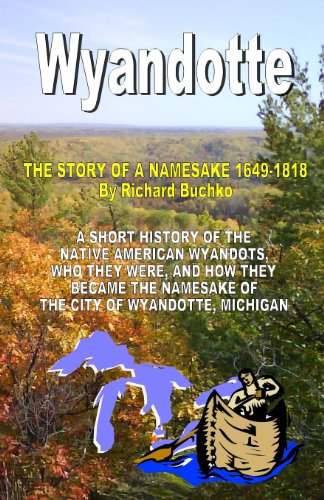 9781494413835: Wyandotte: The Story of a Namesake 1649-1818
