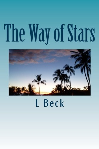The Way of Stars: A Romance of Reincarnation: L Adams Beck