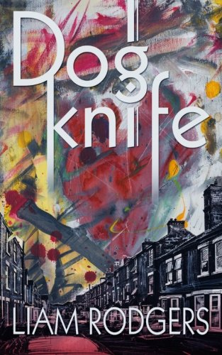 Dogknife: Rodgers, Liam