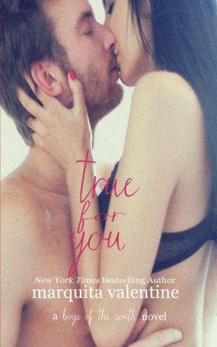 9781494423650: True For You (Boys of the South) (Volume 3)