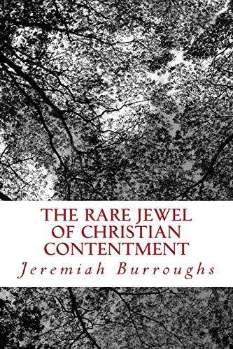9781494424794: The Rare Jewel Of Christian Contentment