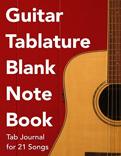 9781494425715: Guitar Tablature Blank NoteBook: Blank Tab Manuscript Paper Sheet Music Journal for 21 Songs