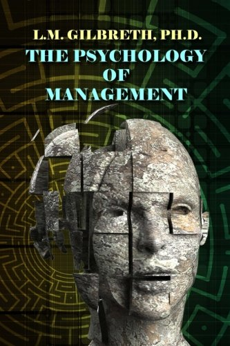 9781494427337: The Psychology of Management: The Function of the Mind in Determining, Teaching and Installing Methods of Least Waste