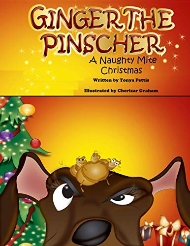 9781494428570: Ginger the Pinscher: A Naughty Mite Christmas (Volume 1)