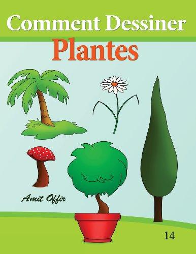 9781494429539: Comment Dessiner - Plantes: Livre de Dessin: Apprendre Dessiner (Comment Dessiner des Comics) (Volume 14) (French Edition)