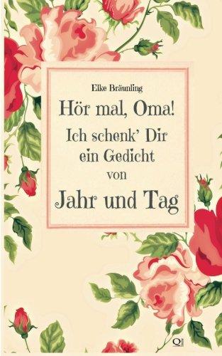 9781494430405: Hör mal, Oma! Ich schenk' Dir ein Gedicht von Jahr und Tag: Gedichte durchs Jahr - von Kindern erzählt (German Edition)