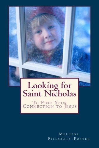 9781494430764: Looking for Saint Nicholas: And Renew Your Connection to Jesus