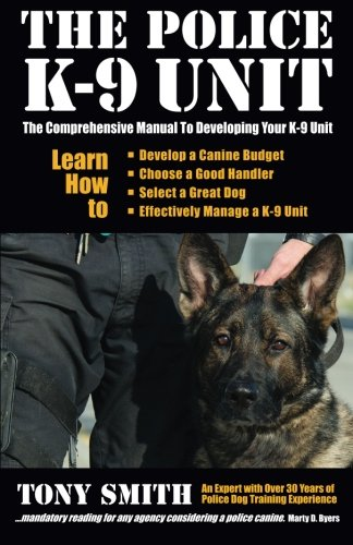 9781494432140: The Police K-9 Unit: The Comprehensive Manual To Developing Your K-9 Unit