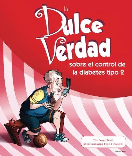 9781494432157: La Dulce Verdad: sobre el control de la diabetes tipo 2