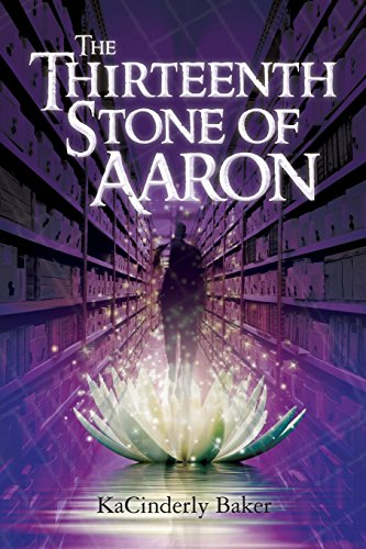 The Thirteenth Stone of Aaron (Volume 1): Baker, KaCinderly