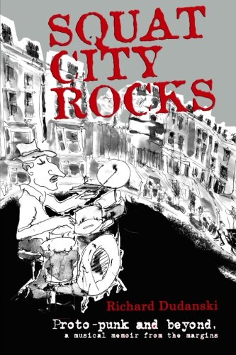 9781494434977: Squat City Rocks: protopunk and beyond. a musical memoir from the margins
