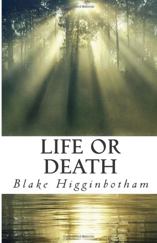 9781494435066: LIFE or DEATH: ?It is not a matter of life or death; it is a matter of how we live and die?