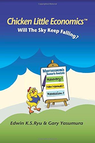 Chicken Little Economics: Will the Sky Keep Falling?: Gary Yasumura