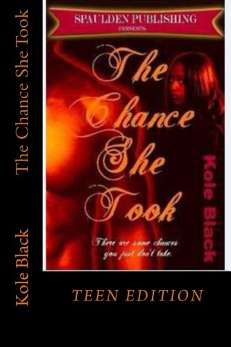 9781494436803: The Chance She Took: Teen Edition (The Chance Series (teen edition)) (Volume 1)