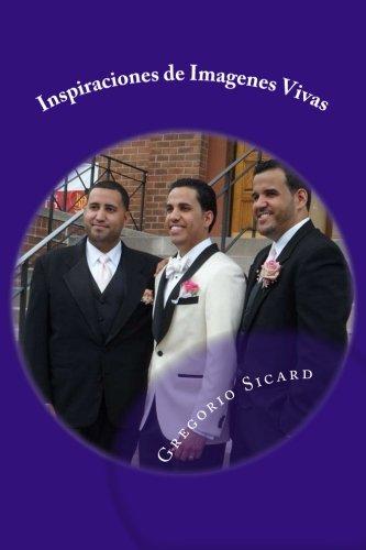 Inspiraciones de Imagenes Vivas (Paperback): Gregorio Antonio Sicard