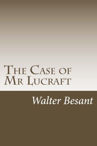 The Case of MR Lucraft (Paperback): Walter Besant