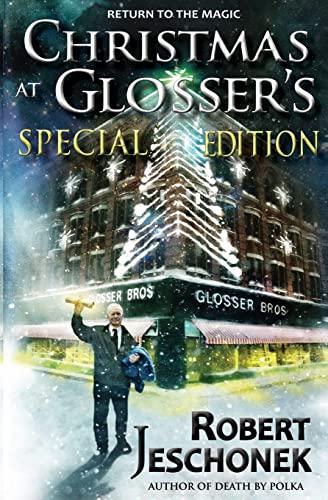 Christmas at Glosser's Special Edition: Jeschonek, Robert