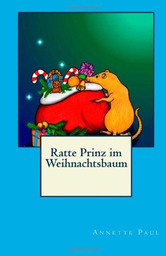 9781494441531: Ratte Prinz im Weihnachtsbaum