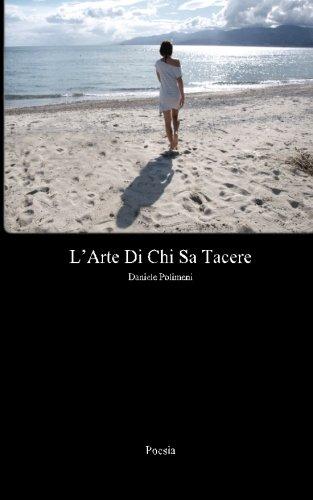 9781494442002: L'arte Di Chi Sa Tacere: Poesia