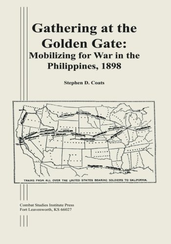 9781494445188: Gathering at the Golden Gate: Mobilizing for War in the Philippines, 1898