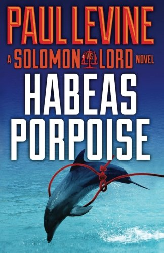 9781494445959: Habeas Porpoise: 4 (Solomon vs. Lord)